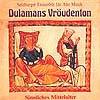 """Dulamans Vröudenton """"Sinnliches Mittelalter"""""""